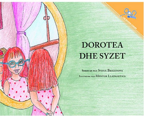 9781931854610: Dorotea dhe syzet   Dorothy and the Glasses (Albanian Edition)