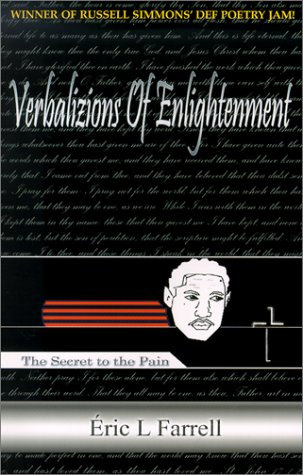 Verbalizions of Enlightenment: The Secret to the Pain: Farrell, Eric L.