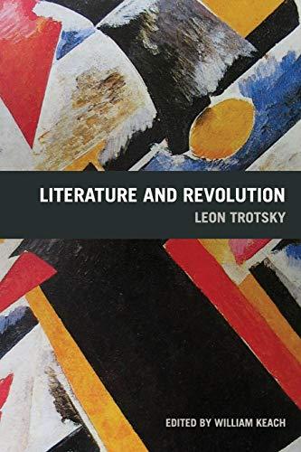 Literature and Revolution: Trotsky, Leon