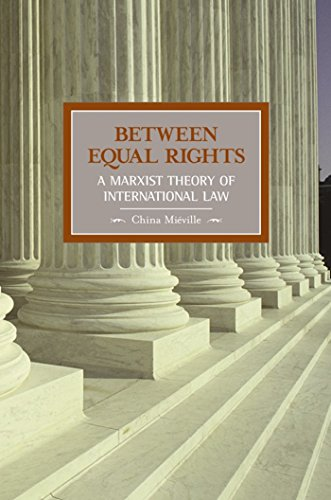 9781931859332: Between Equal Rights: A Marxist Theory of International Law (Historical Materialism)