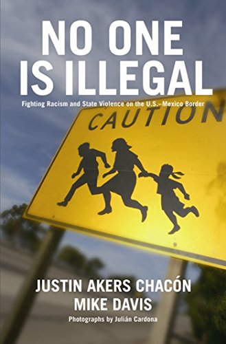 9781931859356: No One Is Illegal: Fighting Racism and State Violence on the U.S.-Mexico Border