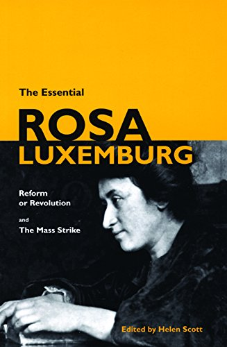 9781931859363: The Essential Rosa Luxemburg: Reform or Revolution and the Mass Strike
