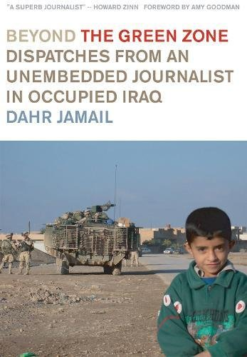 9781931859479: Beyond the Green Zone: Dispatches from an Unembedded Journalist in Occupied Iraq