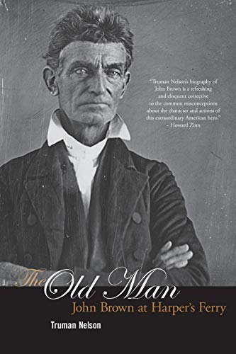 9781931859646: The Old Man: John Brown at Harper's Ferry