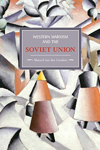 9781931859691: Western Marxism and the Soviet Union: A Survey of Critical Theories and Debates Since 1917 (Historical Materialism Books (Haymarket Books))