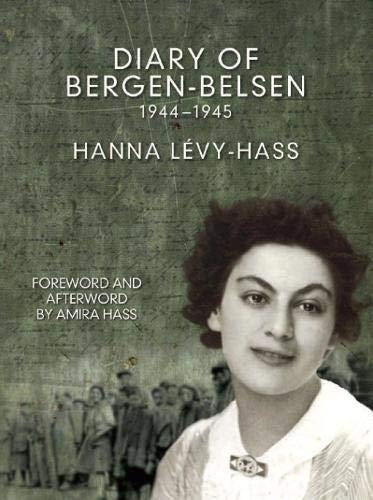 Diary of Bergen Belsen: Hanna Levy-Hass