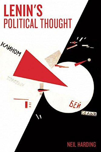 9781931859899: Lenin's Political Thought: Theory and Practice in the Democratic and Socialist Revolutions