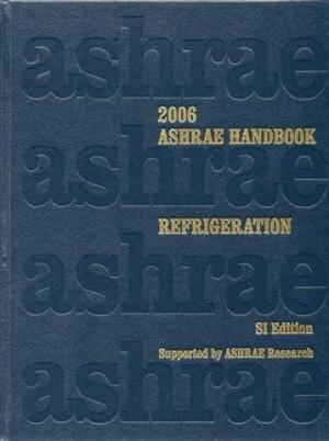 2006 ASHRAE Handbook: Refrigeration : SI Edition: Editor-ASHRAE