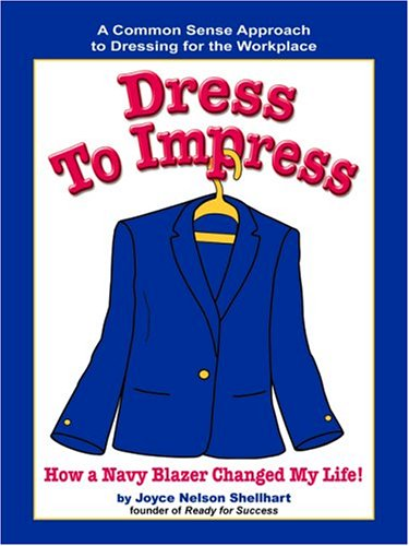 9781931863094: Dress to Impress: How a Navy Blazer Changed My Life!