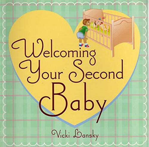 Welcoming Your Second Baby (193186344X) by Vicki Lansky