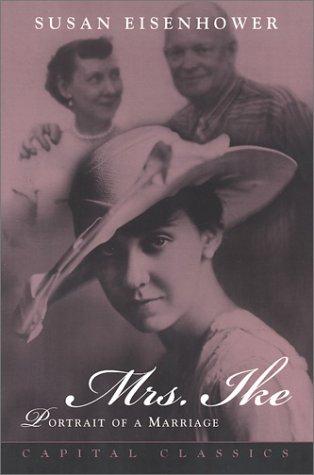 9781931868044: Mrs. Ike: Portrait of a Marriage (Capital Classics)