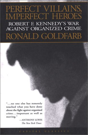 9781931868068: Perfect Villains, Imperfect Heroes: Robert F. Kennedy's War Against Organized Crime (Capital Classics)
