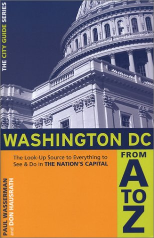 Washington, D.C. From A to Z: The Look-UP Source to Everything to See & Do in the Nation's...