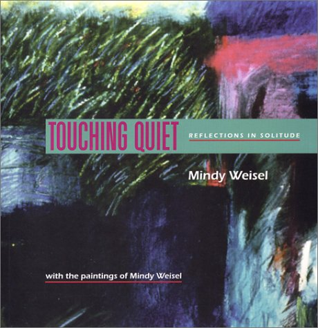 9781931868235: Touching Quiet: Reflections in Solitude (Capital Discovery)