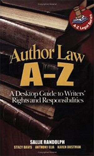 9781931868266: Author Law A To Z: A Desktop Guide to Writers' Rights and Responsibilities (Capital Ideas)