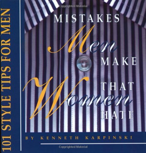 9781931868464: Mistakes Men Make That Women Hate: 101 Style Tips for Men (Capital Lifestyles)