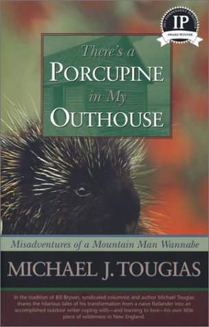 9781931868624: Theres a Porcupine in My Outhouse: Misadventures of a Mountain Man Wannabe (Capital Discoveries)