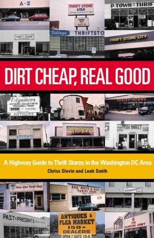 9781931868686: Dirt Cheap, Real Good: A Highway Guide to Thrift Stores in the Washington DC Area (Washington Weekends)