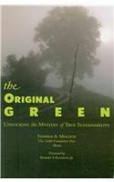 The Original Green - Unlocking the Mystery of True Sustainability: Stephen A Mouzon