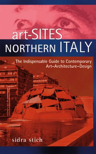 9781931874021: Art-Sites Northern Italy: The Indispensable Guide To Contemporary Art - Architecture - Design