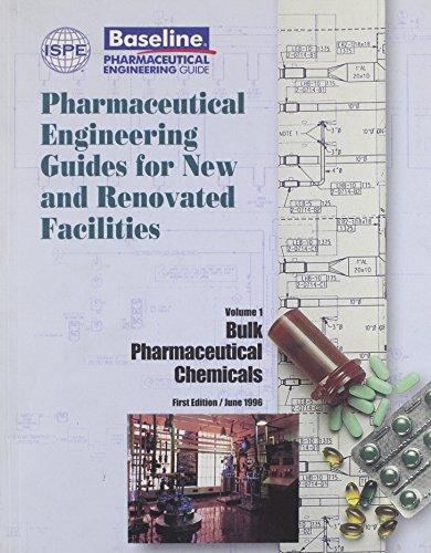 9781931879002: 1: Bulk Pharmaceutical Chemicals (Ispe Baseline Pharmaceutical Engineering Guide, Volume 1)