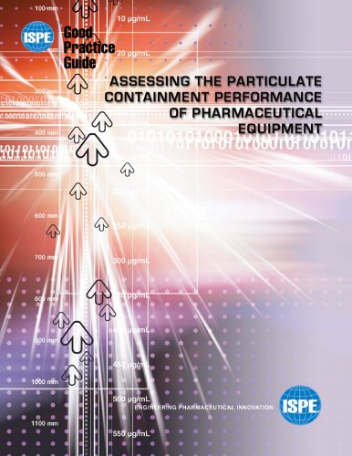 9781931879354: ISPE Good Practice Guide: Assessing the Particulate Containment Performance of Pharmaceutical Equipment
