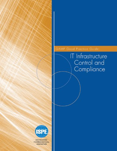 GAMP Good Practice Guide: IT Infrastructure Control