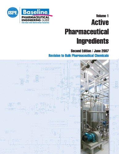 9781931879552: Active Pharmaceutical Ingredients: June 2007 (Baseline Pharmaceutical Engineering Guides)