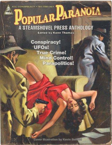 POPULAR PARANOIA: A Steamshovel Press Anthology: Kenn Thomas, Editor