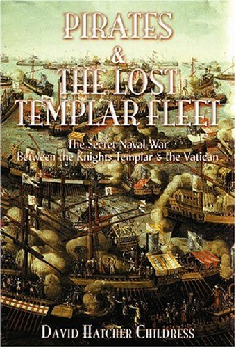 9781931882187: Pirates and the Lost Templar Fleet: The Secret Naval War Between the Knights Templar and the Vatican