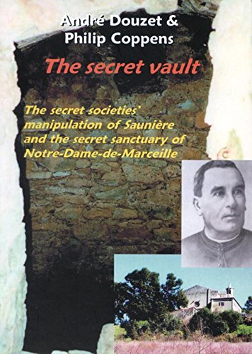 9781931882378: The Secret Vault: The Secret Societies' Manipulation of Sauniere And the Secret Sanctuary of Notre-Dame-de-Marceille