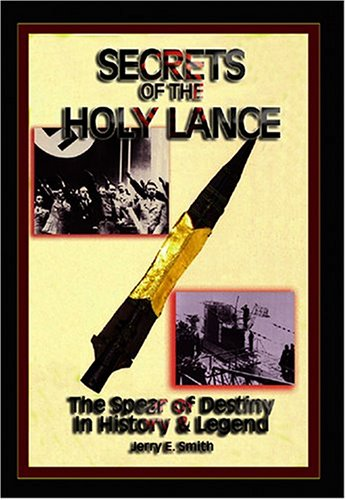 9781931882439: Secrets of the Holy Lance: The Spear of Destiny in History and Legend