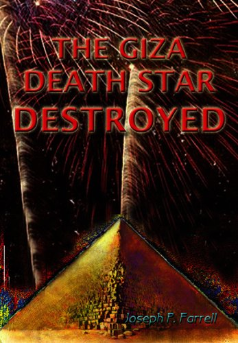 The Giza Death Star Destroyed: The Ancient War For Future Science (Giza Death Star Trilogy) (1931882479) by Farrell, Joseph P.