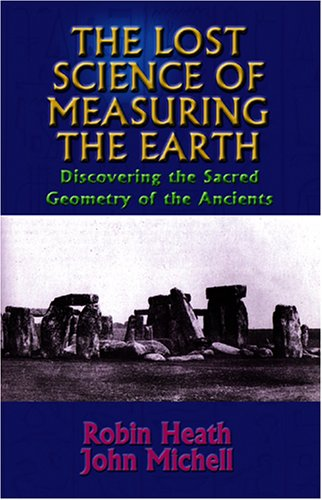9781931882507: The Lost Science of Measuring the Earth: Discovering the Sacred Geometry of the Ancients