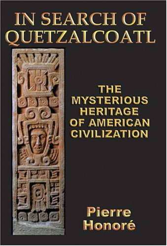 IN SEARCH OF QUETZALCOATL The Mysterious Heritage of South American Civilization