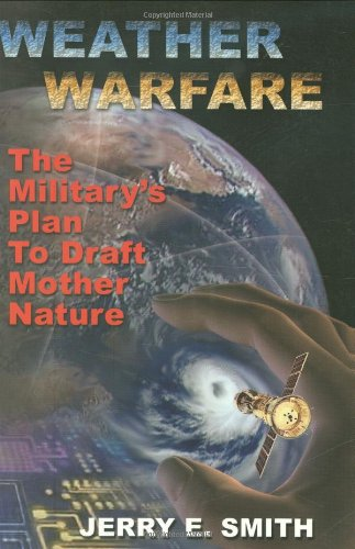 9781931882606: Weather Warfare: The Military's Plan to Draft Mother Nature