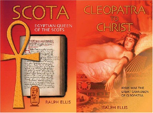 9781931882644: Cleopatra to Christ (Jesus was the Great Grandson of Cleopatra) / Scota, Egyptian Queen of the Scots (Ireland and Scotland were founded by an Egyptian Queen) [Two Books in One]