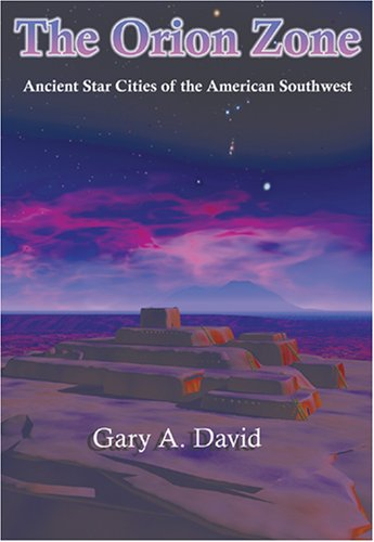 9781931882651: The Orion Zone: Ancient Star Cities of the American Southwest