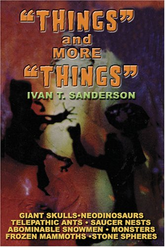 Things and More Things: Sanderson, Ivan T.