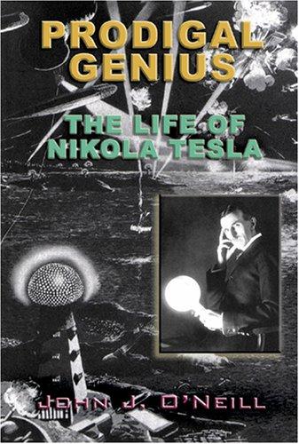 9781931882859: Prodigal Genius: The Life of Nikola Tesla