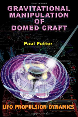 9781931882910: Gravitational Manipulation of Domed Craft: UFO Propulsion Dynamics