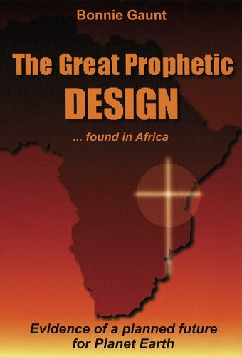 9781931882972: Great Prophetic Design ... Found in Africa: Evidence of a Planned Future for Planet Earth (Bible Code)