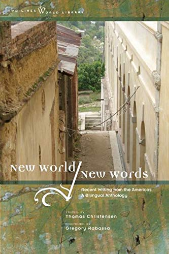 New World/New Words: Recent Writing from the Americas, a Bilingual Anthology (Two Lines World ...