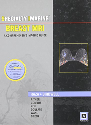 Specialty Imaging: Breast MRI: A Comprehensive Imaging Guide (Published by Amirsys®): Sughra ...