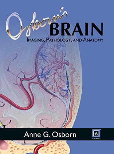 Osborn's Brain Imaging, Pathology, and Anatomy: Osborn, Anne G.