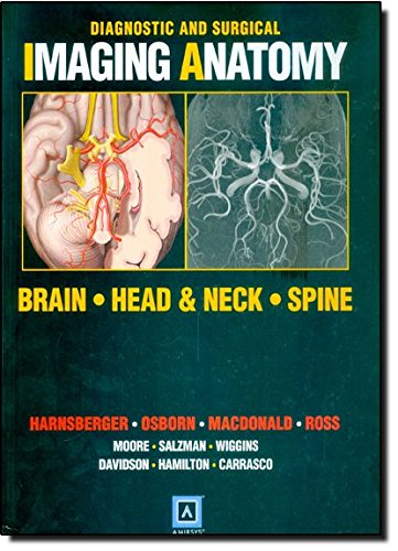 9781931884297: Diagnostic and Surgical Imaging Anatomy: Brain, Head and Neck, Spine: Published by Amirsys®