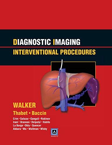Diagnostic Imaging: Interventional Procedures: Walker, T. Gregory