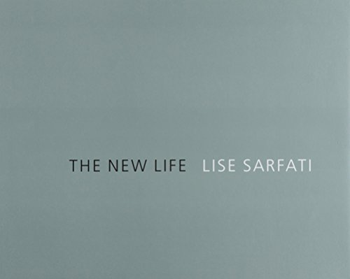 The New Life / La Vie Nouvelle: Sarfati, Lise