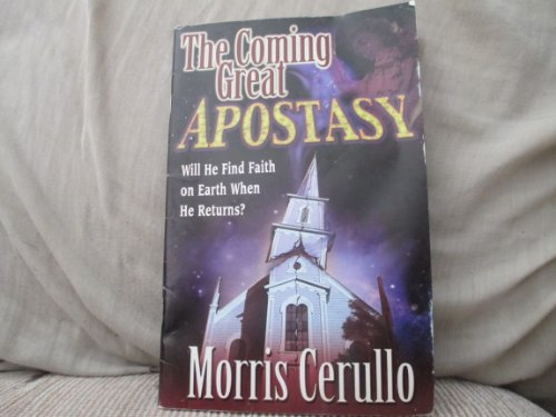 The Coming Great Apostasy : Will He: Morris Cerullo
