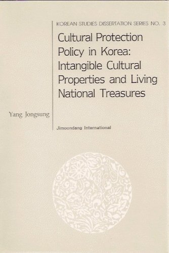 Cultural Protection Policy in Korea: Intangible Cultural Properties and Living National Treasures: ...